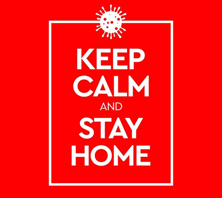 Keep calm, stay home
